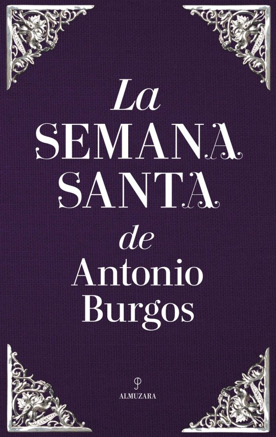 CUBIERTA_La Semana Santa de Antonio Burgos_261017.indd